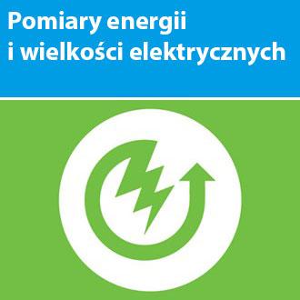 Pomiary energii i wielkości elektrycznych